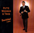 Putte Wickman And Trios - Bewitched