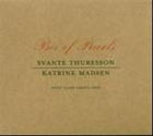Svante Thuresson & Katrine Madsen With Claes Crona Trio - Box Of Pearls