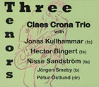 Claes Crona Trio - Three Tenors
