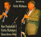 Ken Peplowski, Putte Wickman, Claes Crona Trio - Remembering Putte Wickman